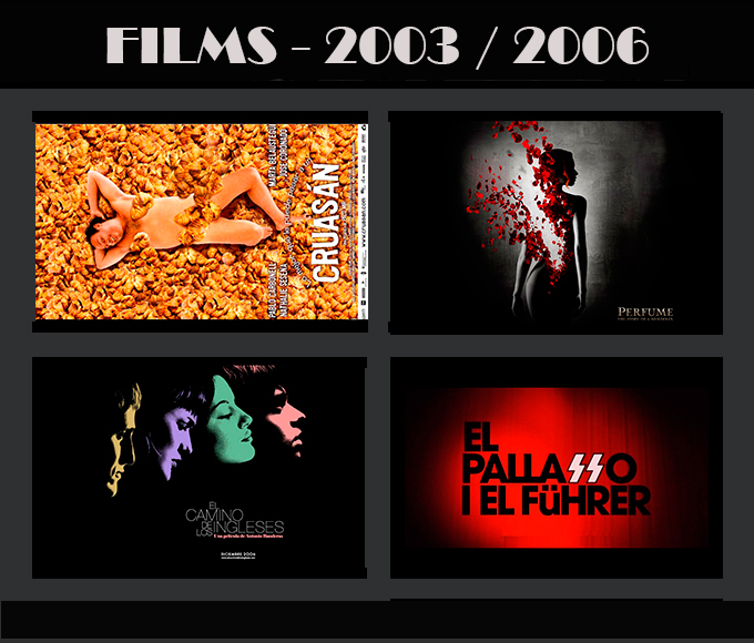 Trabajos Cine Movie-Men 2003/2006